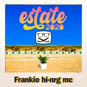 Frankie hi-nrg mc - Estate 2020