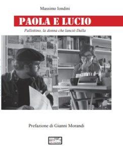 Paola e Lucio - Pallottino, la donna che lanciò Dalla di Massimo Iondini